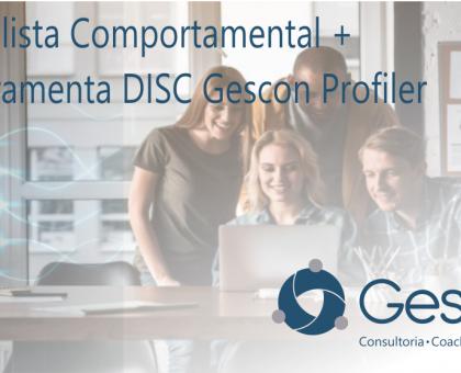 Porque a união do Analista Comportamental com a Ferramenta de Metodologia DISC Gescon Profiler tornam-se juntos, mais eficazes?